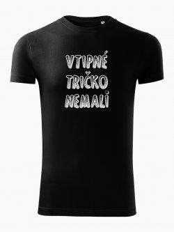 Pánske tričko Vtipné tričko nemali čierne - Také naše