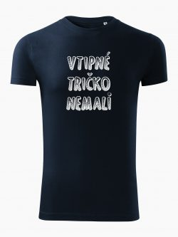 Pánske tričko Vtipné tričko nemali tmavo modré - Také naše