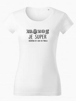 Dámske tričko Mega mozog biele - Také naše
