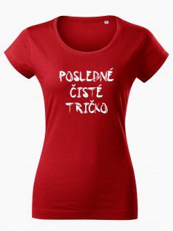 Dámske tričko Poslendé čisté tričko červené - Také naše
