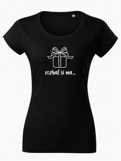 Dámske tričko Rozbaľ si ma čierne - Také naše